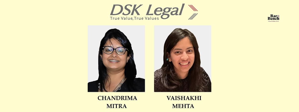 Chandrima Mitra, Vaishakhi-Mehta, DSK Legal