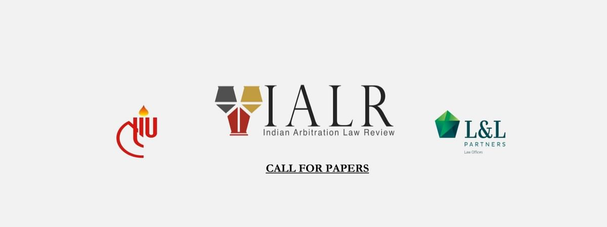 Call for Papers: The Indian Arbitration Law Review (Volume 3)