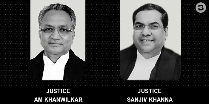 Justices AM Khanwilkar and Sanjiv Khanna
