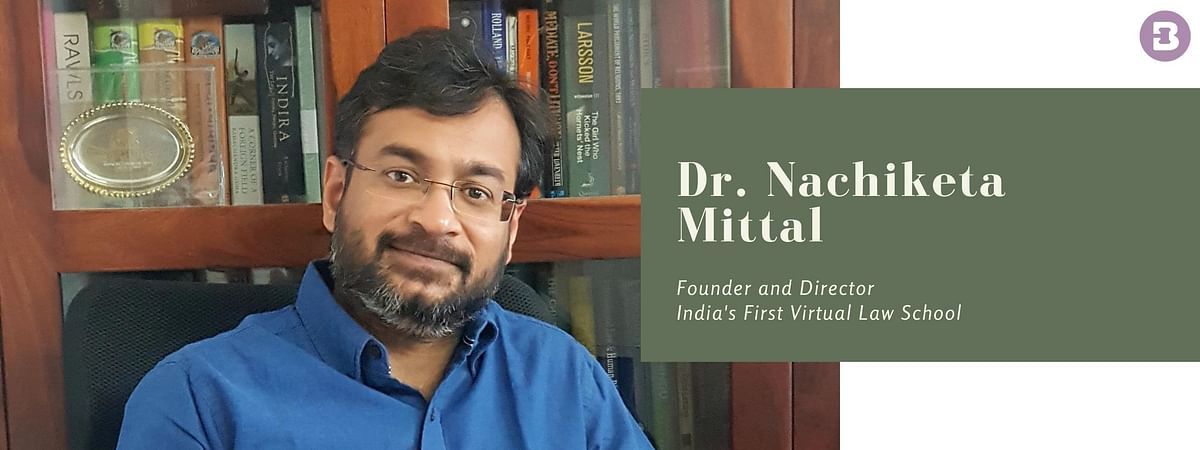Dr. Nachiketa Mittal, Virtual Law School