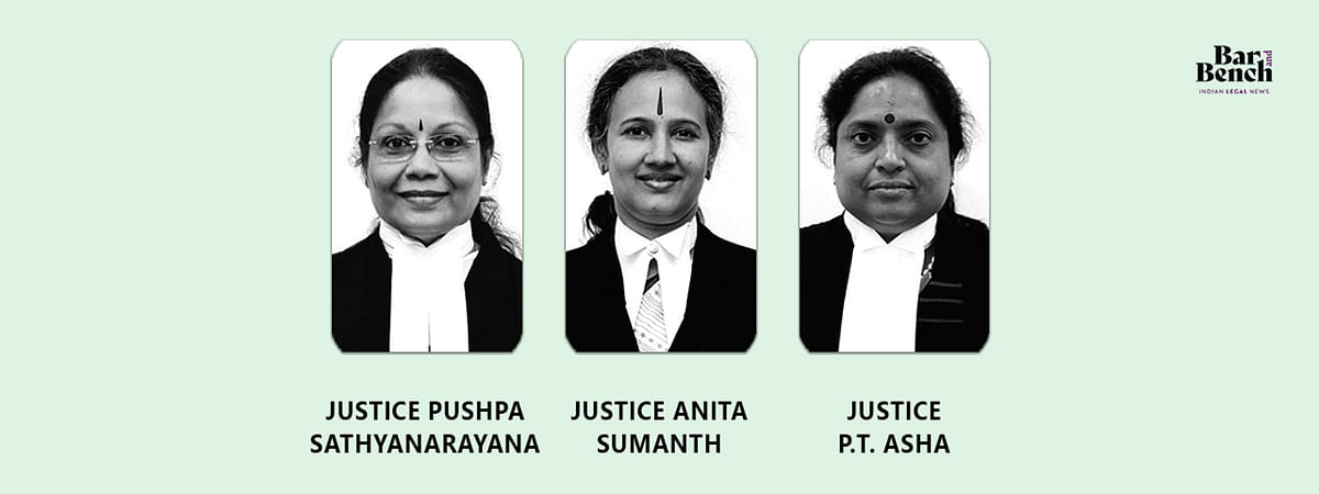 Justices Pushpa Sathyanarayana, Anita Sumanth and PT Asha