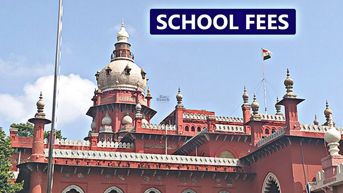 Madras HC warns of contempt action against schools found flouting order to accept fee payment in instalments amid COVID-19 crisis
