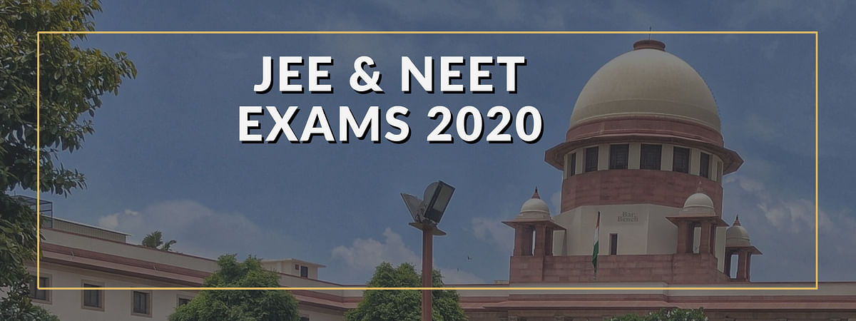 JEE & NEET exams 2020 and Supreme court