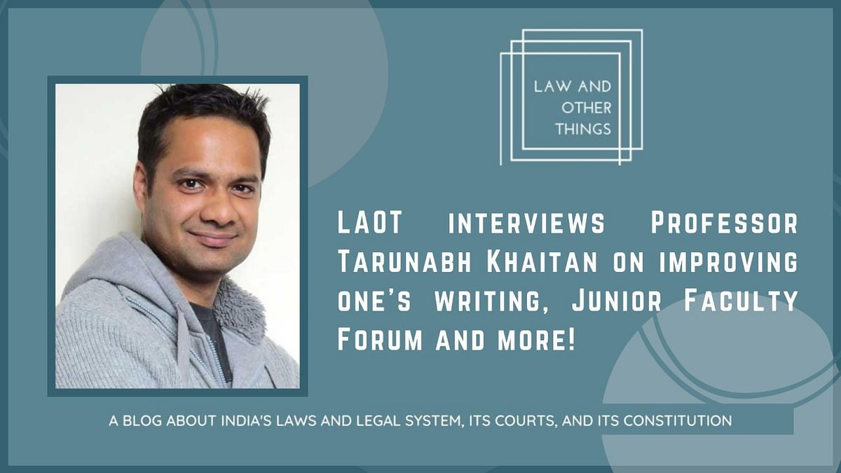 #Repost: Prof. Tarunabh Khaitan's interview on Law & Other Things