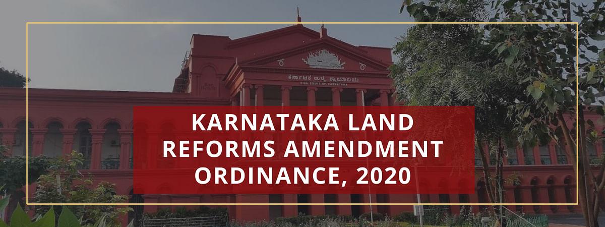 Karnataka HC seeks response of State in plea seeking to quash Karnataka Land Reforms (Amendment) Ordinance, 2020 [Read plea]