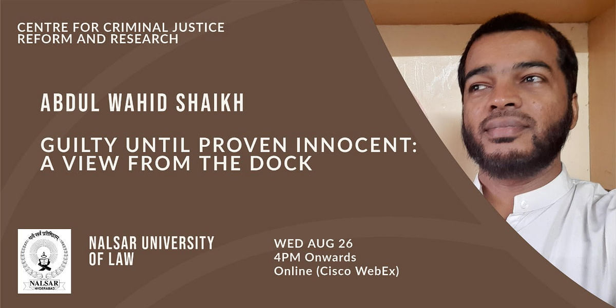 """Webinar Alert: """"Guilty Until Proven Innocent: A View from the Dock"""" by NALSAR University (August 26)"""