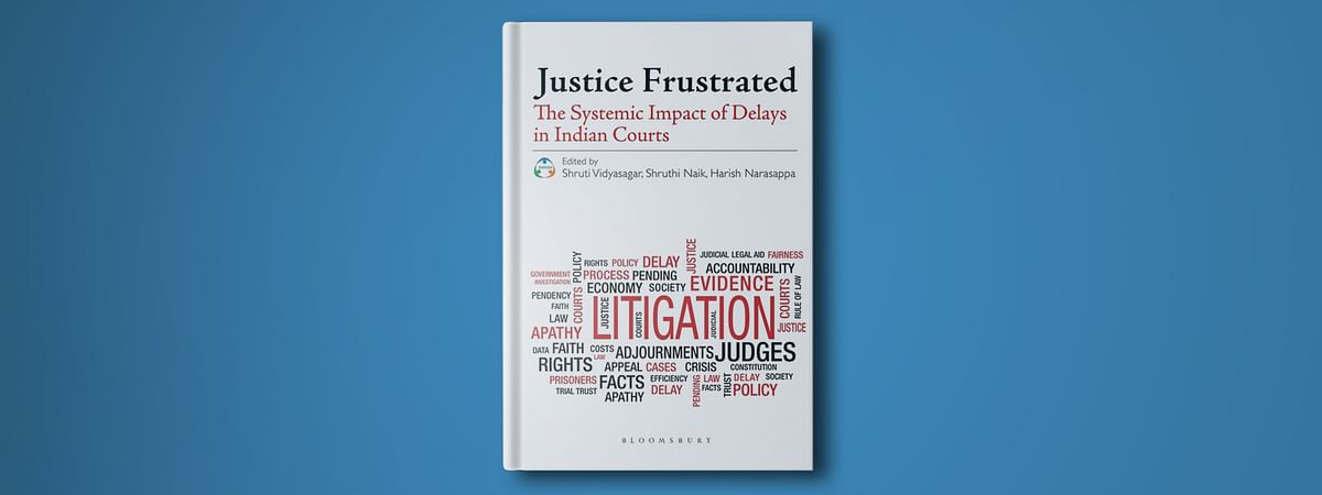 "On ""Justice Frustrated"" and the need to focus on making every day in court more efficient: DAKSH releases book on judicial delays"