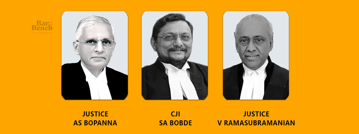 AS Bopanna, CJI Bobde and V Ramasubramanian