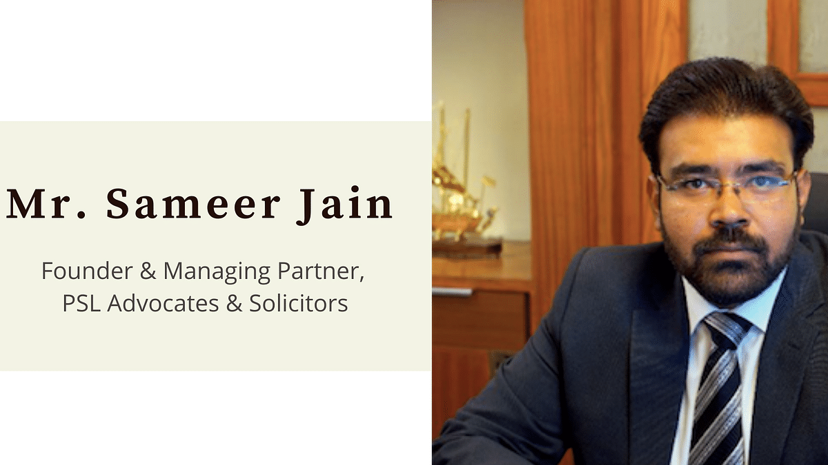 In Conversation with Sameer Jain, PSL Advocates & Solicitors