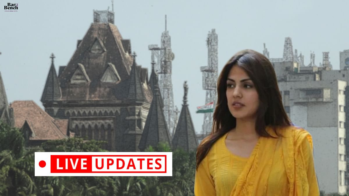 Rhea Chakraborty Bail Hearing before the Bombay High Court [LIVE UPDATES] - Bar & Bench