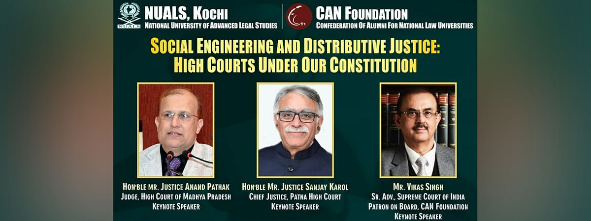 "NUALS and CAN Foundation to host Webinar on ""Social Engineering and Distributive Justice: High Courts Under Our Constitution"" tomorrow"