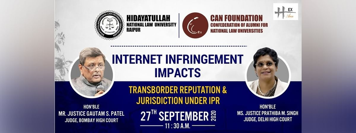 "Webinar: Justices Gautam Patel, Prathiba Singh to speak on ""Internet Infringement Impacts: Transborder Reputation & Jurisdiction under IPR"""
