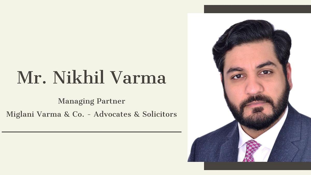 In conversation with Nikhil Varma, Managing Partner at Miglani Varma & Co.