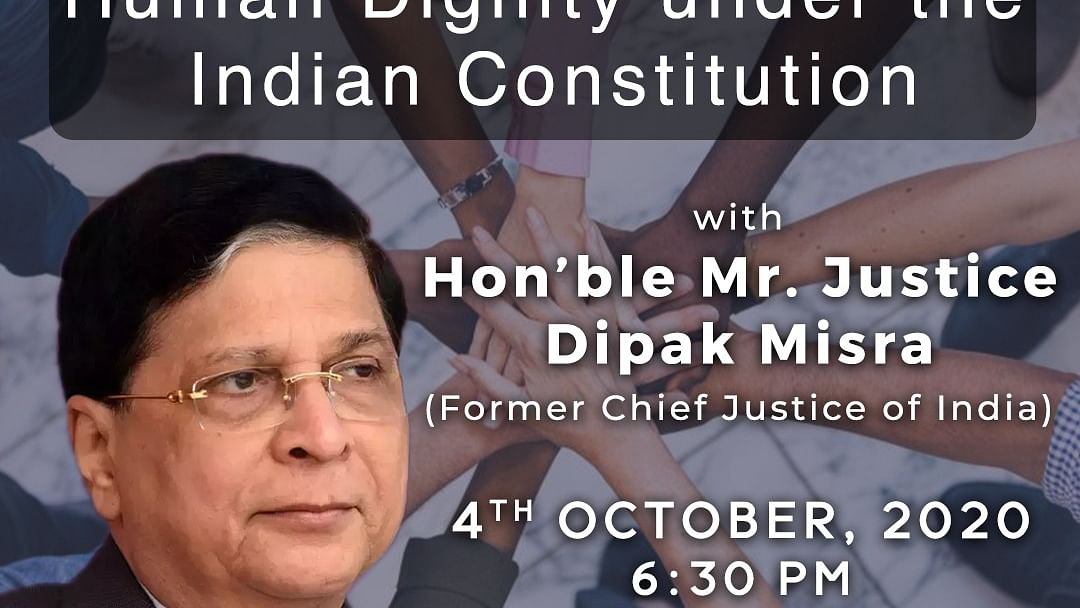 "Webinar Alert: Ex-CJI Dipak Misra J. to speak on ""Human Dignity Under The Indian Constitution"" (Oct 4)"