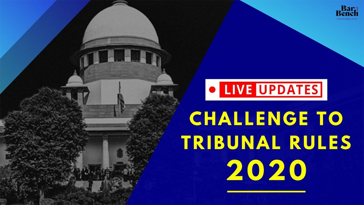 Supreme Court reserves orders in challenge to Tribunal Rules 2020: LIVE UPDATES