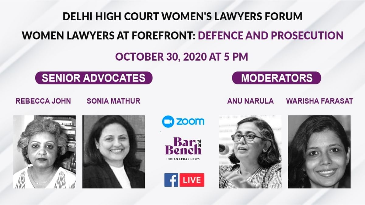 Senior Advocates Rebecca John and Sonia Mathur to speak on 'Women Lawyers at Forefront: Defence and Prosecution'