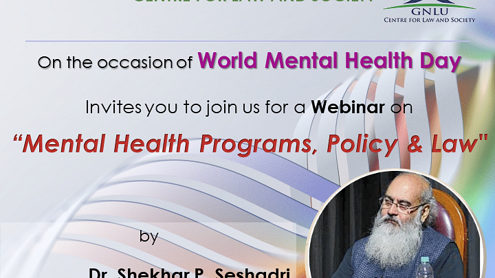 Webinar Alert: GNLU's webinar on 'Mental Health Programs, Policy and Law' (Oct 10)