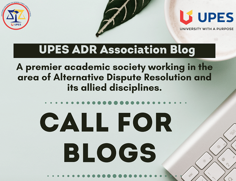 Call for Blogs: ADR Association at School of Law, UPES (Submit by Nov 5)