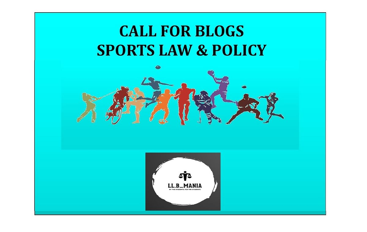 Call for Posts: LLB Mania seeks posts on Sports Law & Policy (Submit by Dec 15)