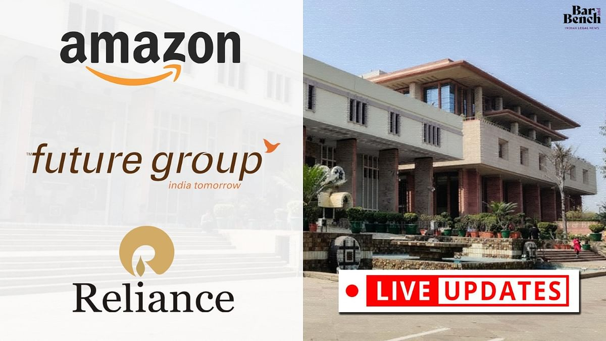 Future Retail v. Amazon: LIVE UPDATES from the hearing in Delhi High Court