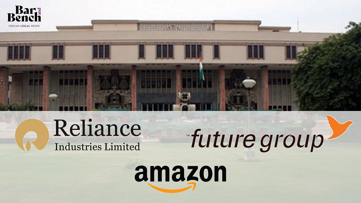 Reliance, Future Group, Amazon and Delhi high court