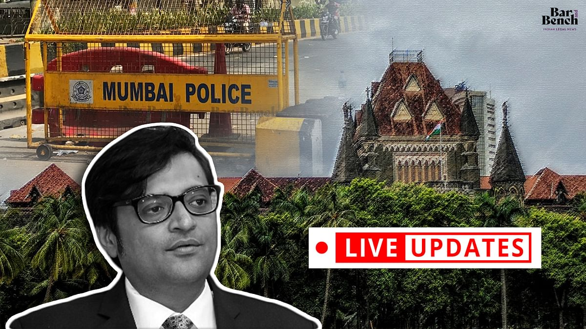 Arrest of Arnab Goswami: Bombay High Court hears Goswami's habeas corpus plea and related matters [LIVE UPDATES]