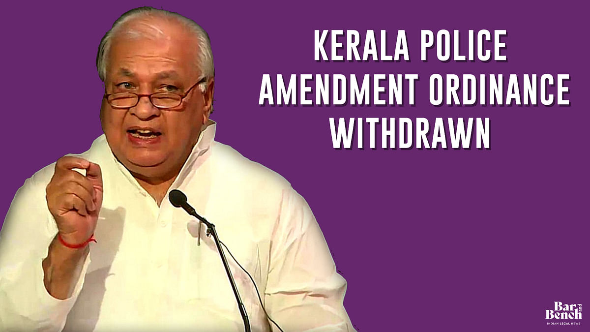 Kerala Governor signs off on ordinance withdrawing Section 118A of Kerala Police Act
