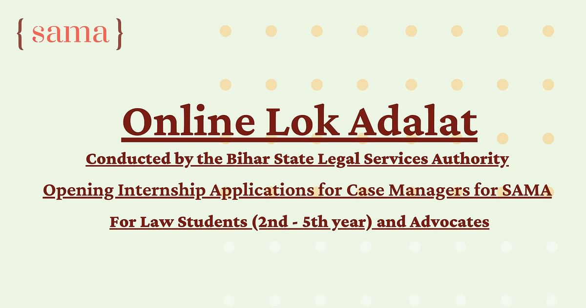 Online Lok Adalat: SAMA and Bihar Legal Services Authority call for student, advocate volunteers