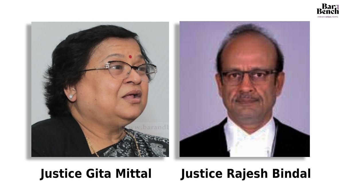 Chief Justice (Retd.) Gita Mittal, Justice Rajesh Bindal