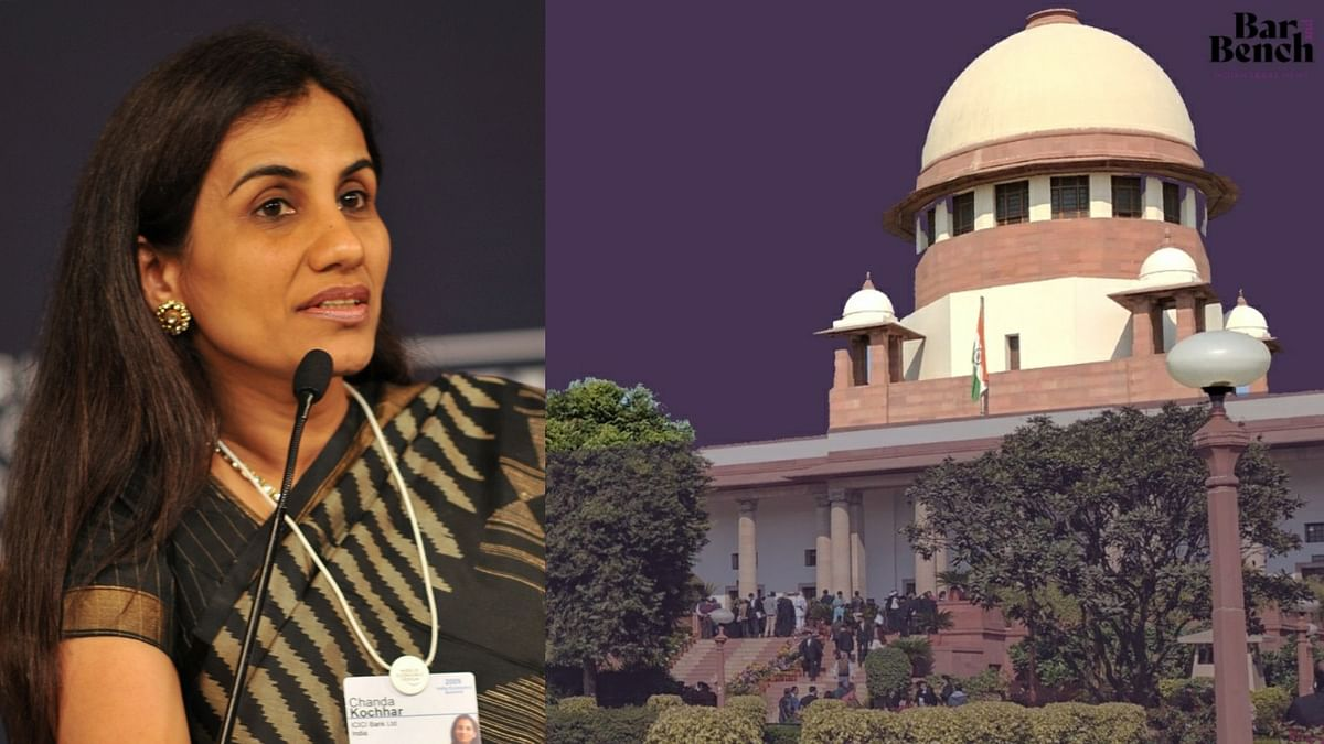 """You decided to go out on your own"", Supreme Court refuses to interfere with Bombay High Court order upholding termination of Chanda Kochhar"