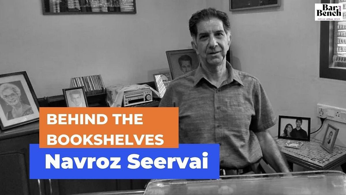 Behind the Bookshelves: Senior Advocate Navroz Seervai