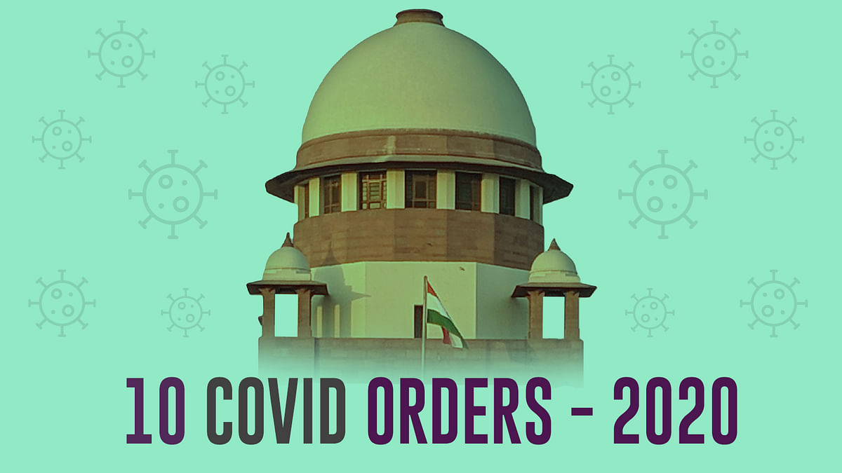The fight against COVID-19: Ten orders passed by Supreme Court in 2020