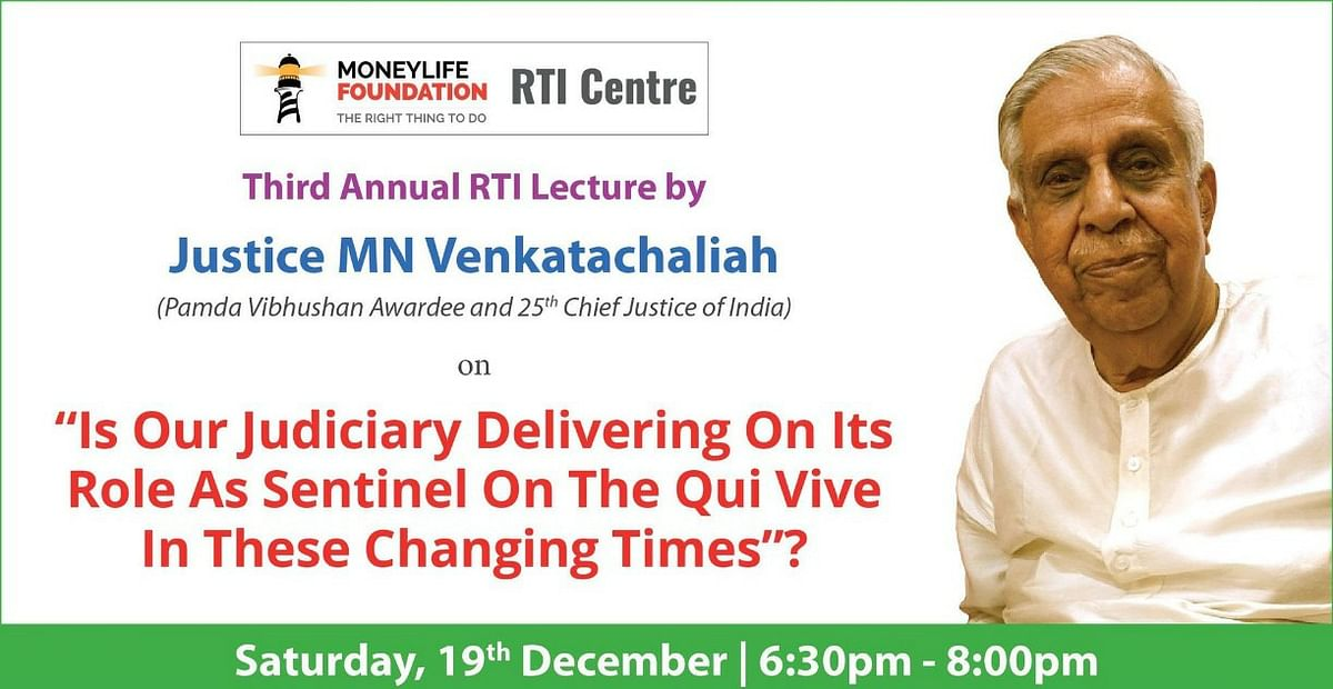 Is our judiciary delivering on its role as sentinel on the qui vive?: Former CJI MN Venkatchaliah to speak today at 6.30PM
