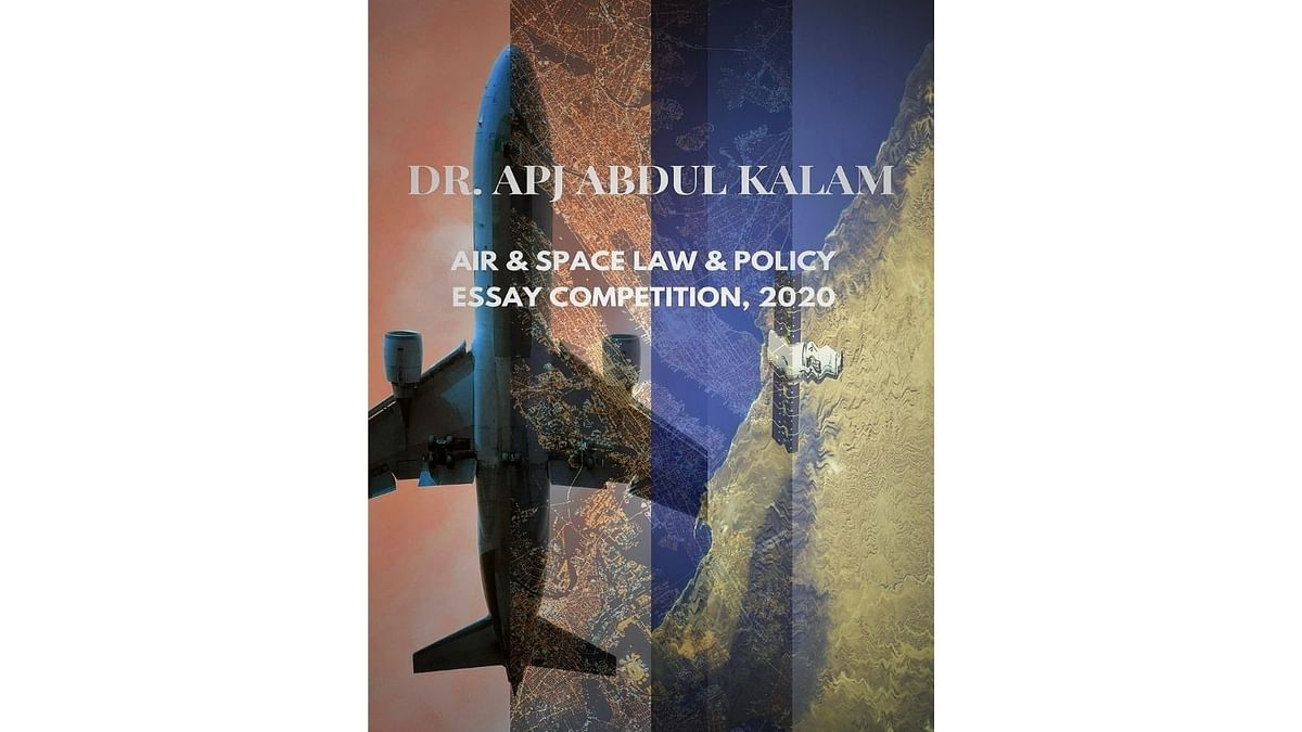 Dr. APJ Abdul Kalam's Air & Space Law & Policy Essay Competition, 2020 (Submit by Feb 15)