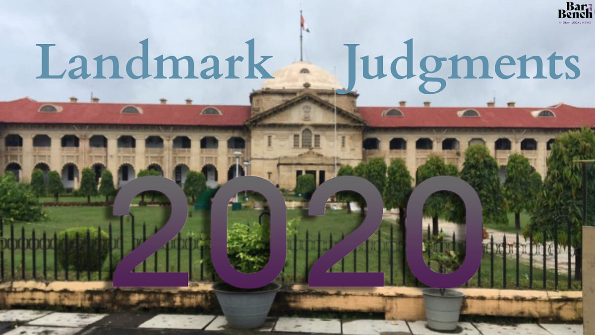 Crucial Judgments by the Allahabad High Court in 2020 on free speech, personal liberty and more