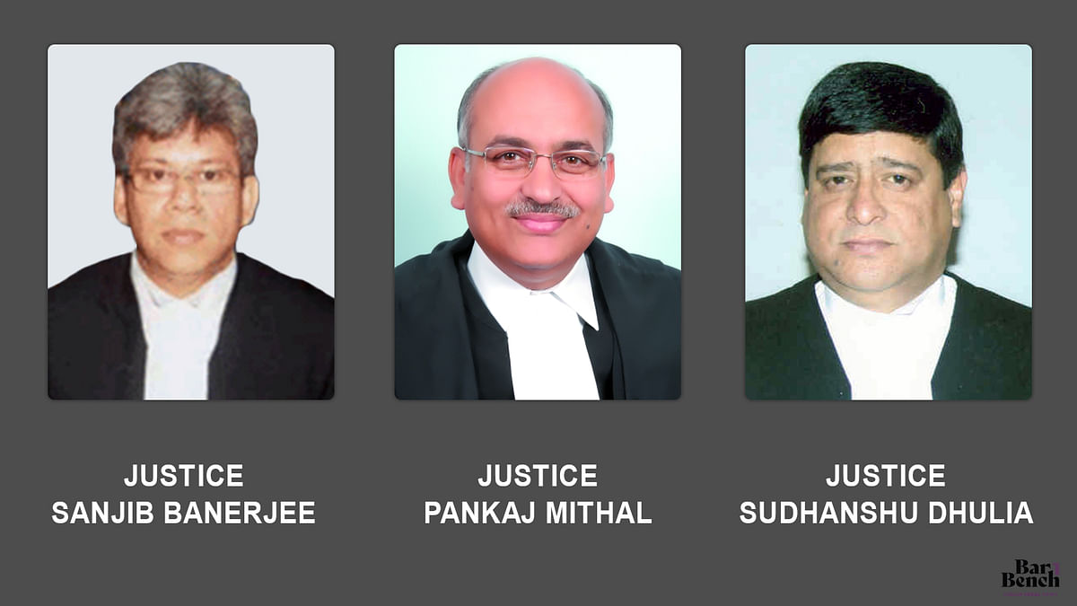 Collegium recommends elevation of Justices Sanjib Banerjee, Pankaj Mithal, Sudhanshu Dhulia as Chief Justices of Madras, J&K, Gauhati High Courts