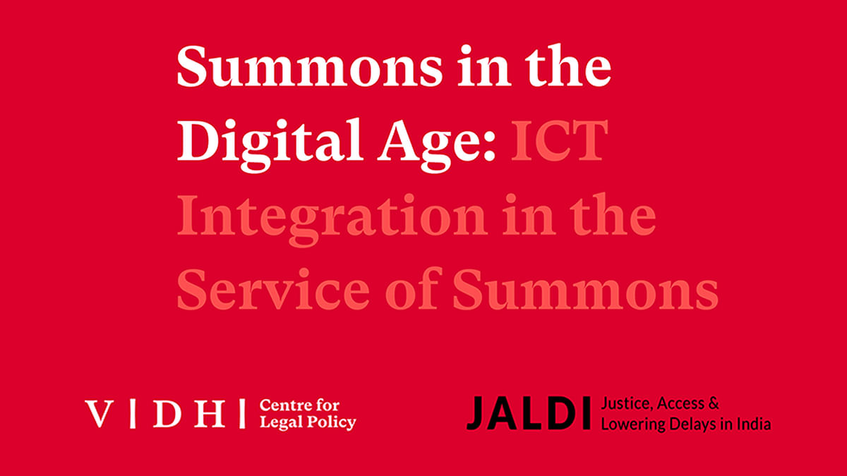 Use Information Technology and Communication to reduce delay in service of summons: Vidhi report