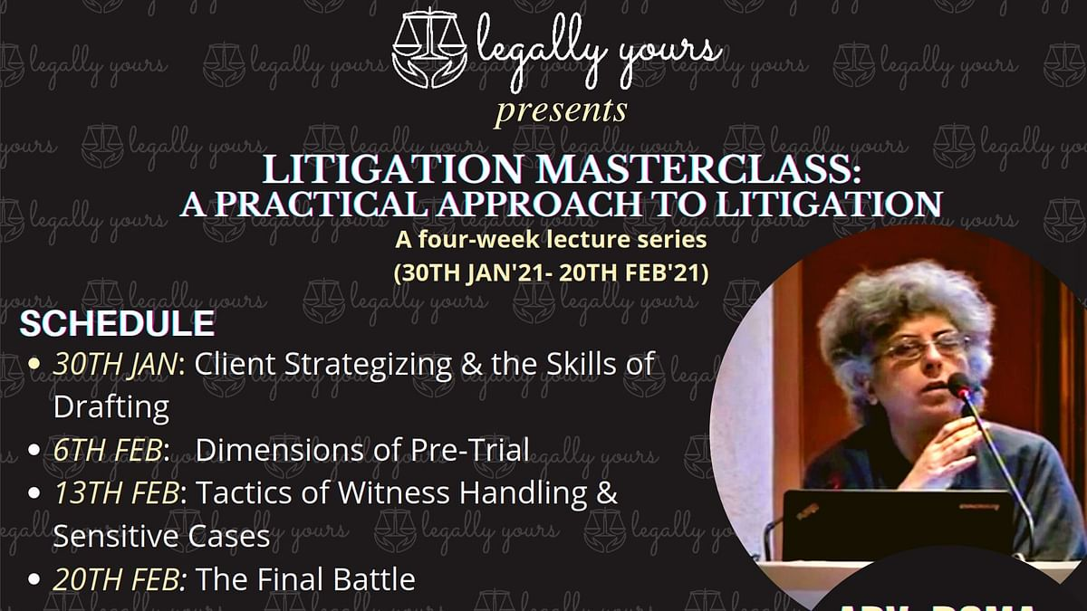 Webinar Alert: Legally Yours's Litigation Masterclass, Session IV (20 Feb)