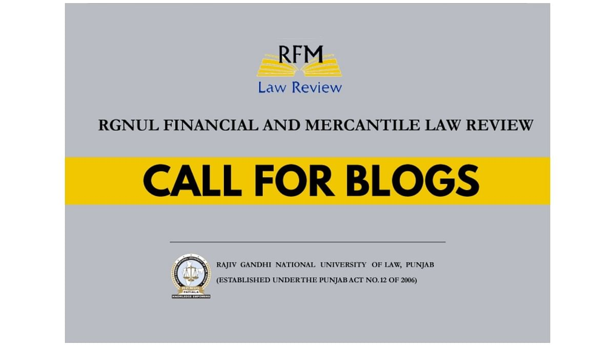 Call for Blogs: RGNUL Financial and Mercantile Law Review Blogs (Rolling Basis)