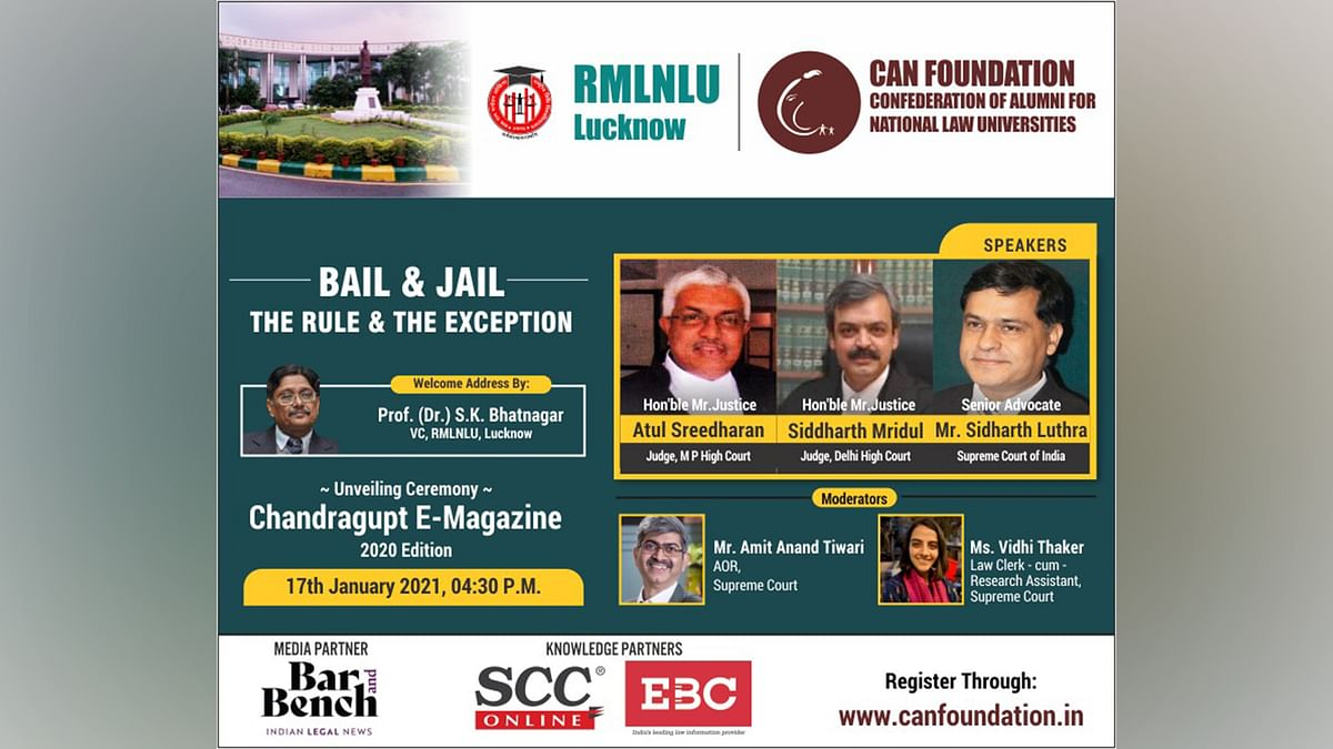 "[Webinar Alert] CAN Foundation and RMNLU Lucknow to host online lecture on ""Bail & Jail: The Rule and the Exception"""