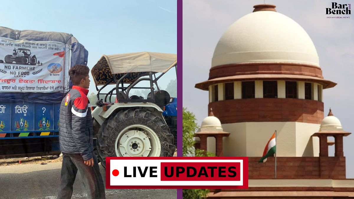 """Keep it in abeyance. What is the issue?"" Supreme Court hears pleas against Farm Laws, Farmers' Protests [LIVE UPDATES]"