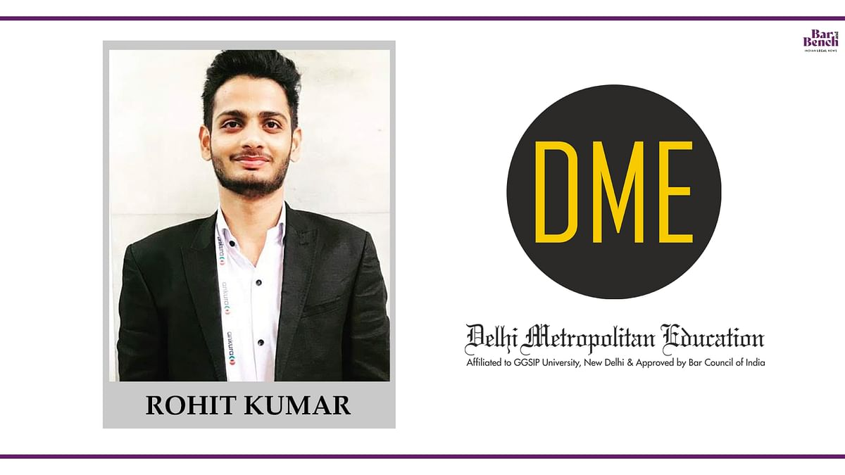 Know Your Campus Ambassador: Rohit Kumar, DME Law School