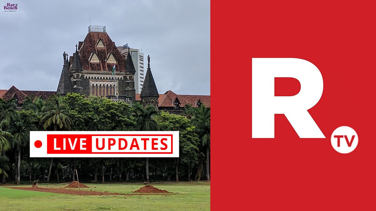 TRP Scam: Challenge to proceedings against Republic TV by Mumbai Police -LIVE from Bombay High Court