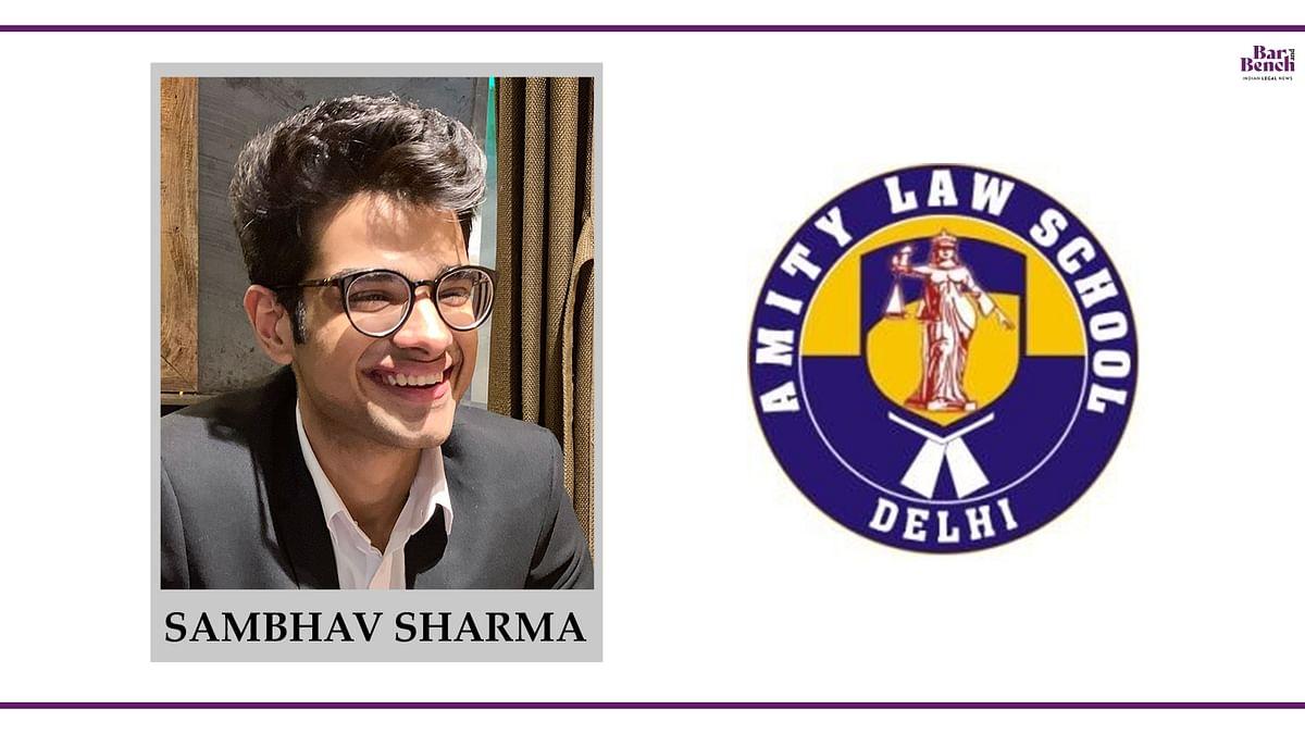 Know your Campus Ambassador: Sambhav Sharma, Amity Law School Delhi