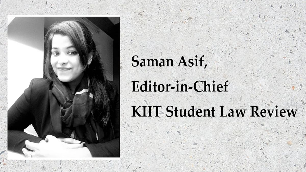 The Journalists: Saman Asif, KIIT Student Law Review