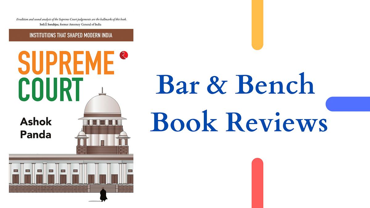 "Book Review: ""Supreme Court"" by Senior Advocate Ashok Panda"