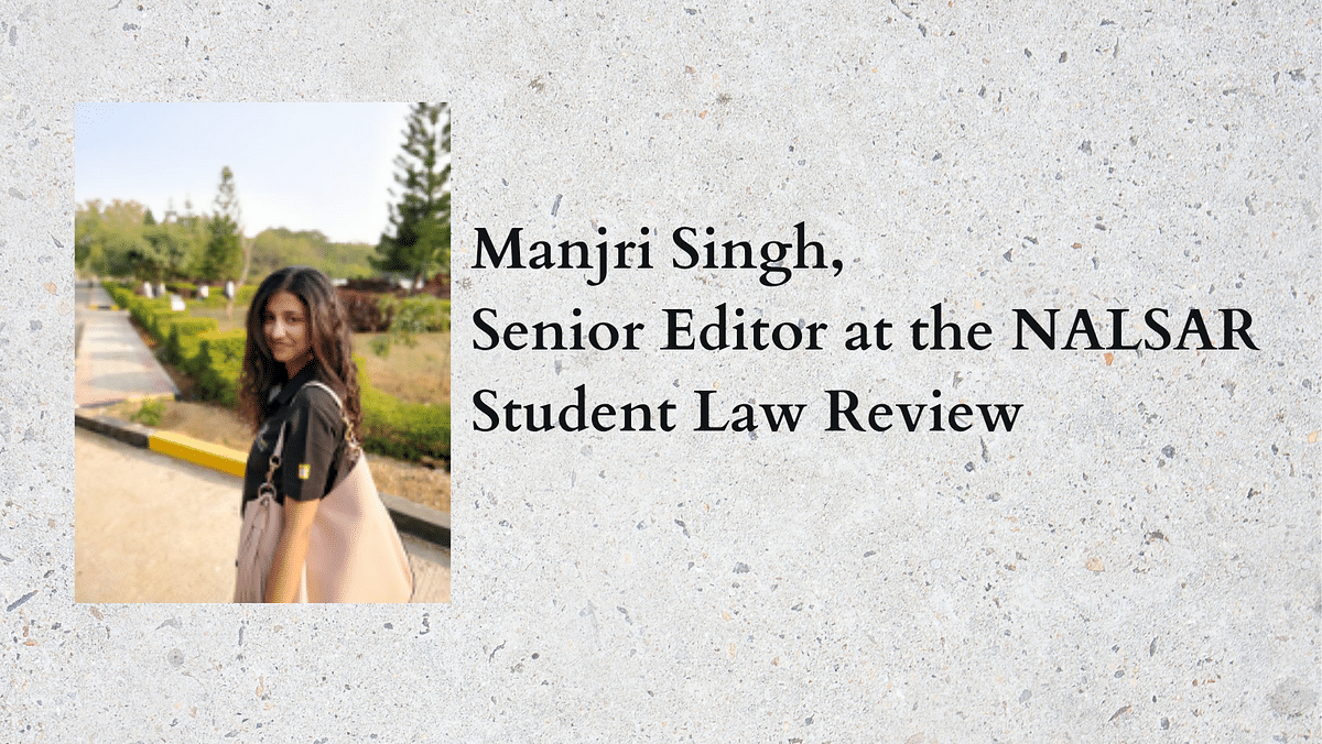 The Journalists: Manjri Singh, NALSAR Student Law Review