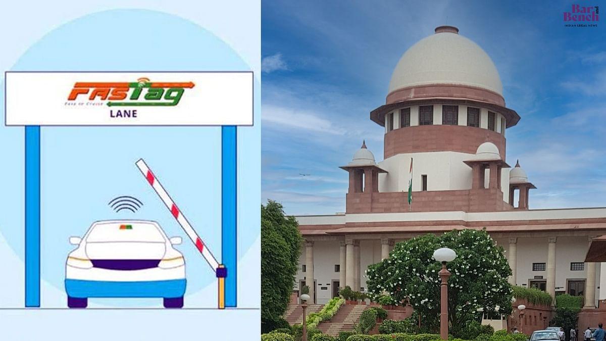 Supreme Court refuses to entertain plea challenging mandatory FASTag for motor vehicles, asks petitioner to approach High Court