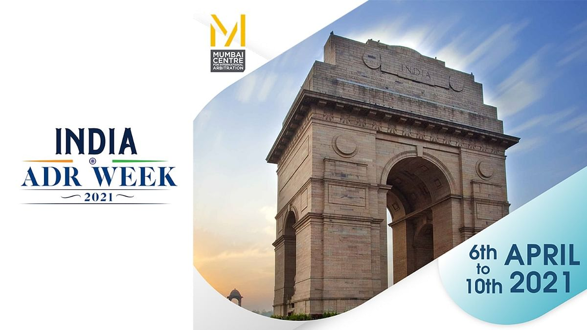 Mumbai Centre for International Arbitration's India ADR Week, 2021 to start from April 6