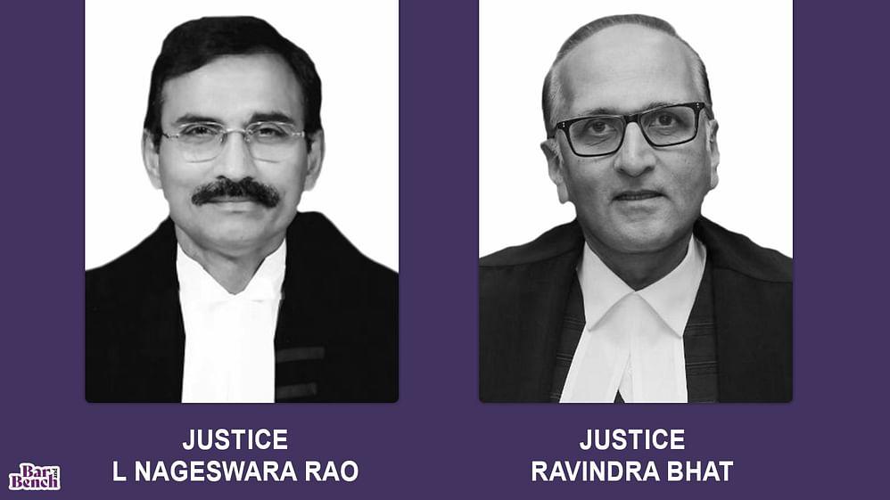 Justices L Nageswara Rao, Ravindra Bhat